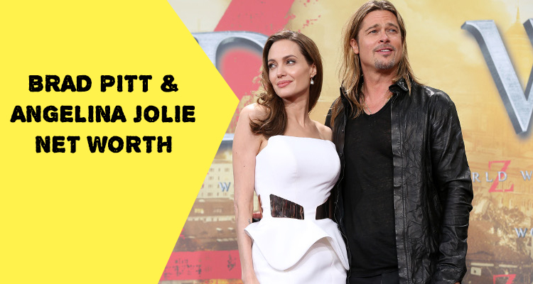 Brad Pitt and Angelina Jolie Net Worth