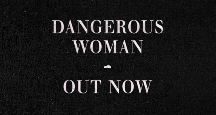 Ariana Grande Dangerous Woman Album