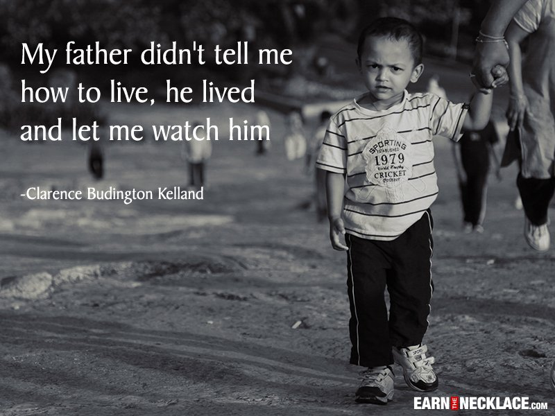 fathers day quotes by clarence budington kelland - Earn The Necklace