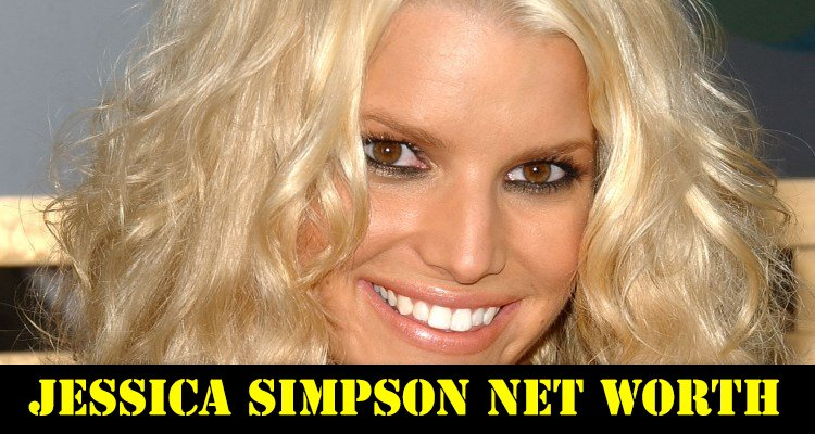 How Rich is Jessica Simpson