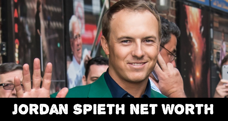 How Rich is Jordan Spieth