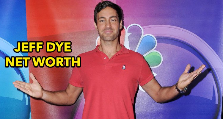 How Rich is Jeff Dye