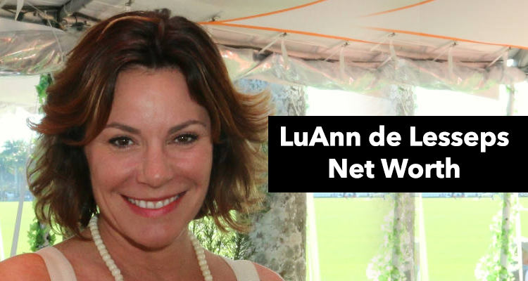 How Rich is LuAnn de Lesseps