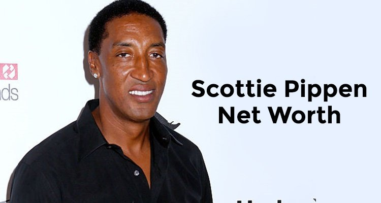 How Rich is Scottie Pippen
