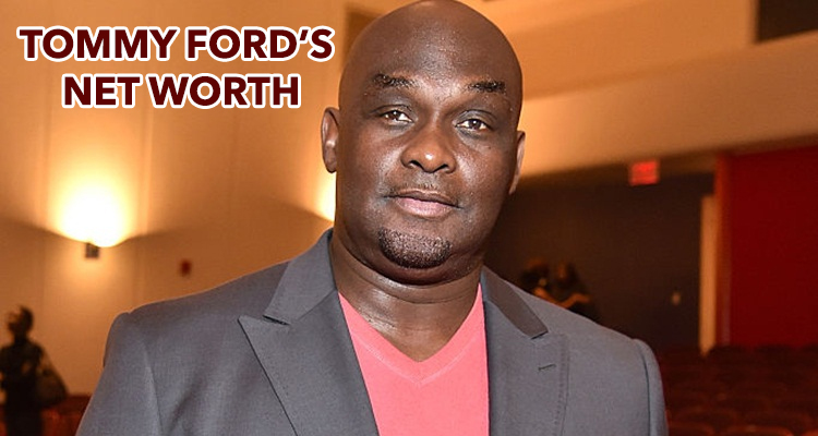 Tommy Ford S Net Worth Find Out How Rich Was Martin Star