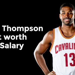 Tristan Thompson Net worth Salary
