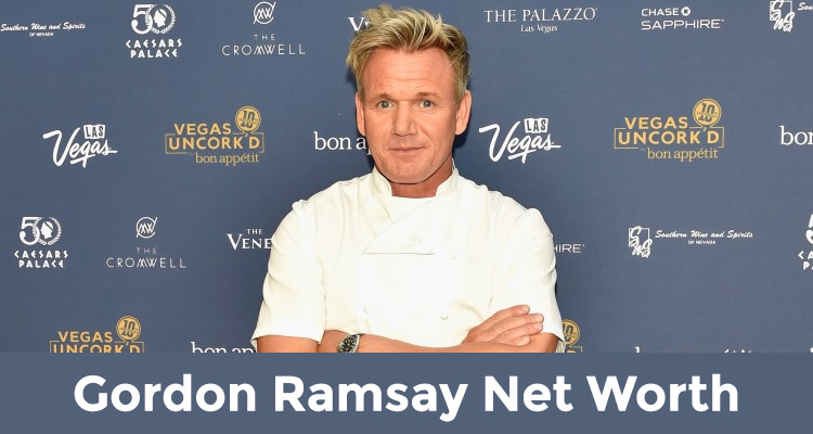 How Rich is Gordon Ramsay