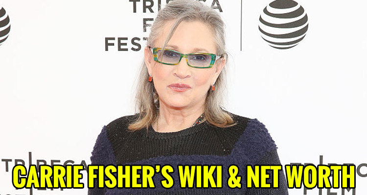 Carrie Fisher Net Worth