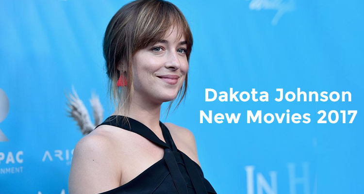 Dakota Johnson New Movies for 2017