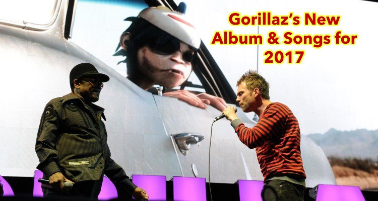 Gorillaz New Album and Songs for 2017