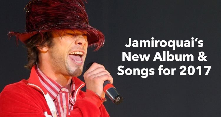 Jamiroquai New Album and Songs for 2017