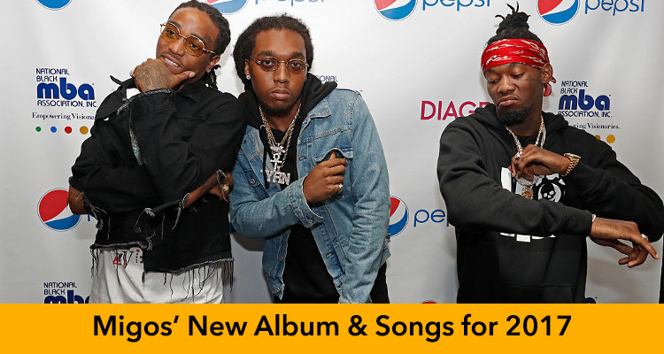 Migos New Album and Songs for 2017