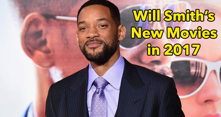 Will Smith New Movies in 2017