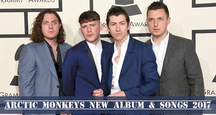 Arctic Monkeys New Album & Songs 2017