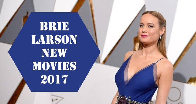 Brie Larsons New Movies for 2017