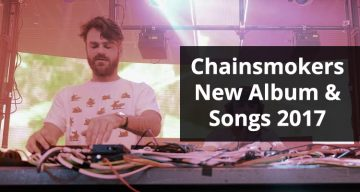 Chainsmokers New Album and Songs 2017