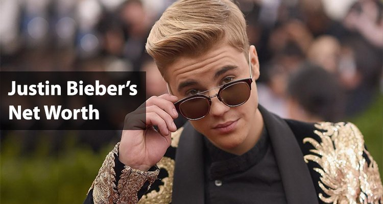 Justin Biebers Net Worth