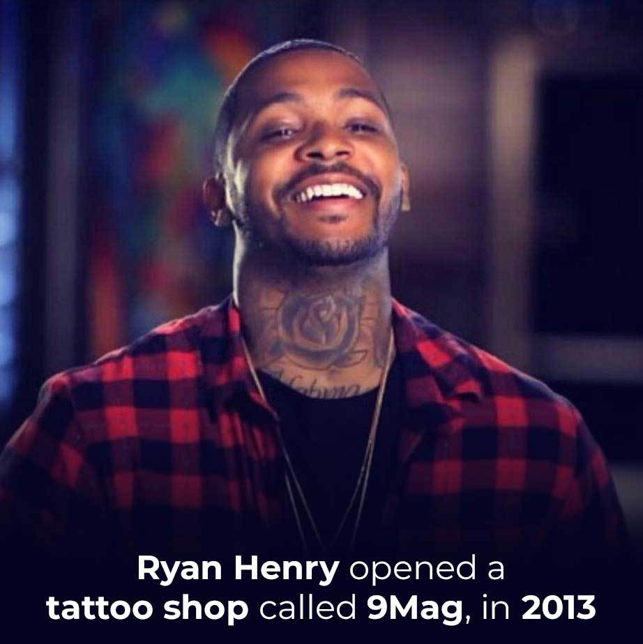 Ryan Henry opened a tattoo shop called 9Mag, in 2013