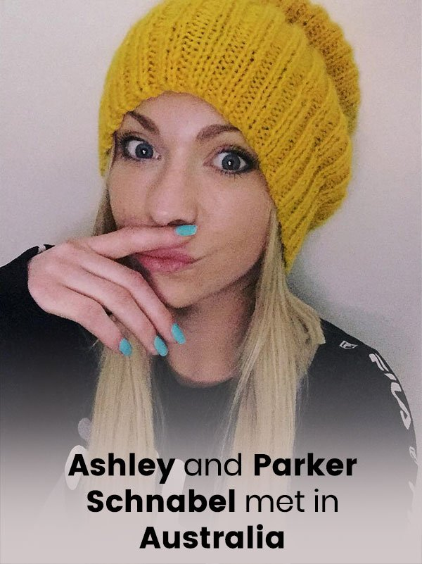 Ashley and Parker Schnabel met in Autralia