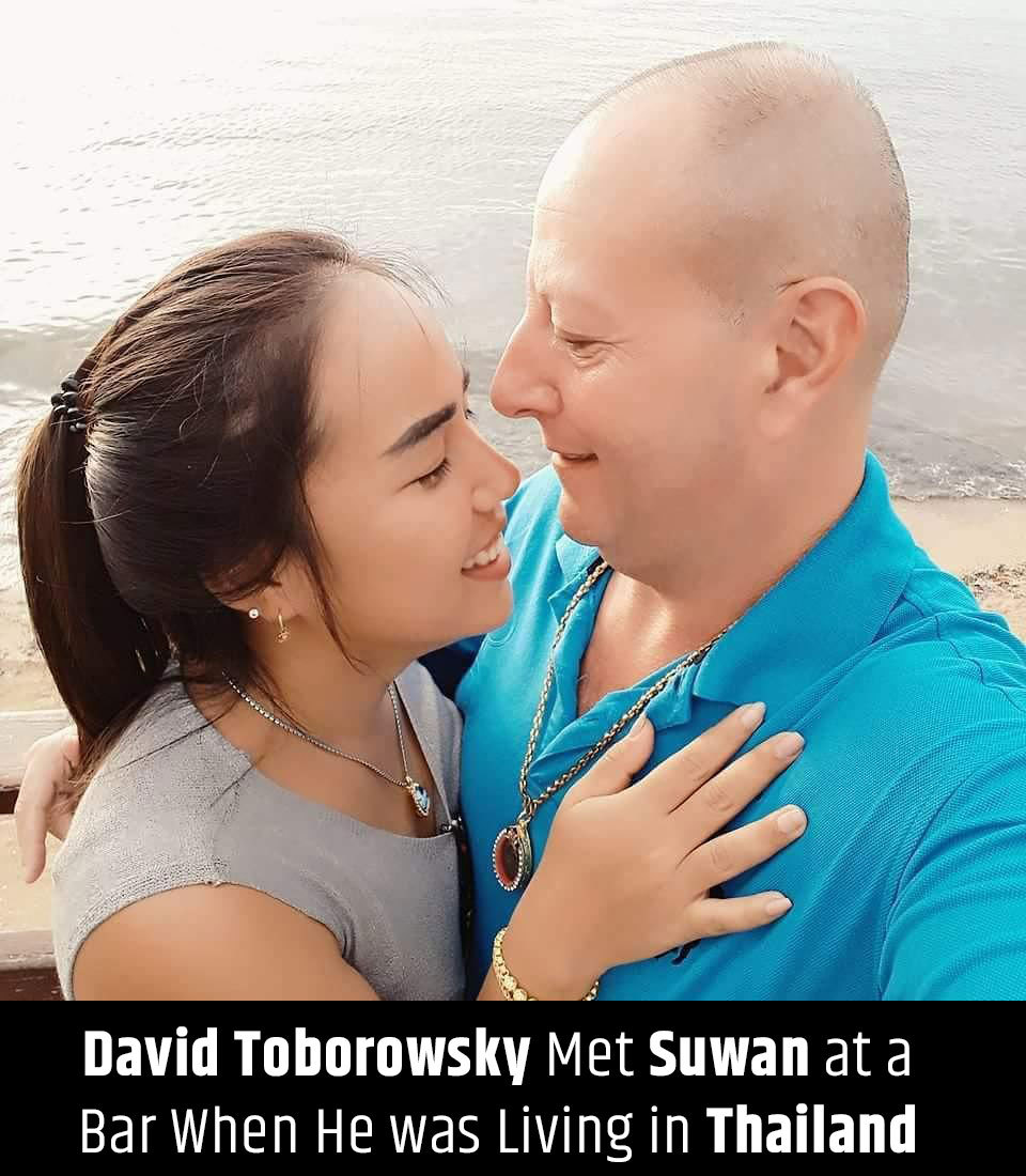 David Toborowsky met Suwan at a Bar when He was Living in Thailand