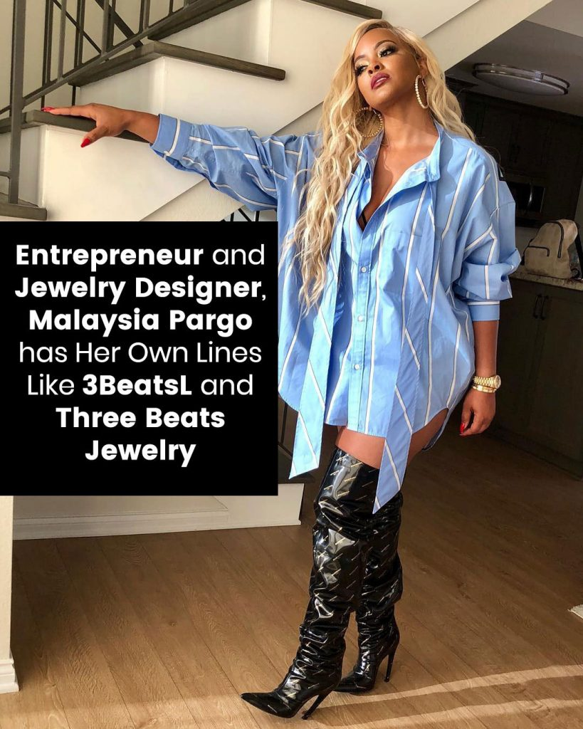 Entrepreneur and jewelry designer, Malaysia Pargo has her own lines like 3BeatsL and Three Beats Jewelry