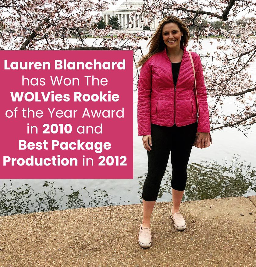 Lauren Blanchard has Won The WOLVies Rookie of the Year Award in 2010 and Best Package Production in 2012