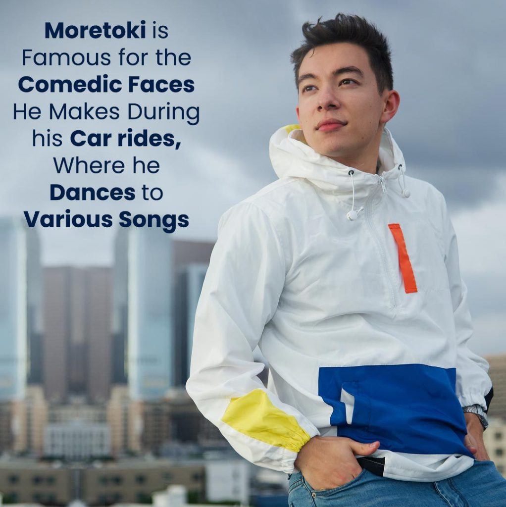 Moretoki is famous for the comedic faces he makes during his car rides, where he dances to various songs