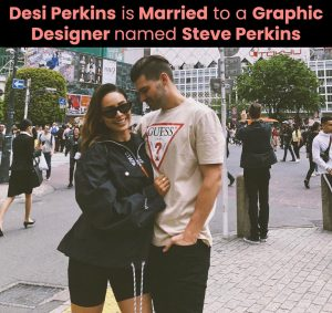 Desi Perkins is married to a graphic designer named Steve Perkins