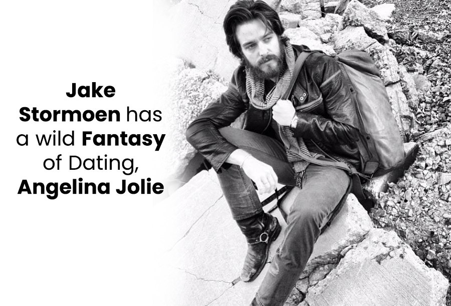 Jake Stormoen has a wild Fantasy of Dating Angelina Jolie
