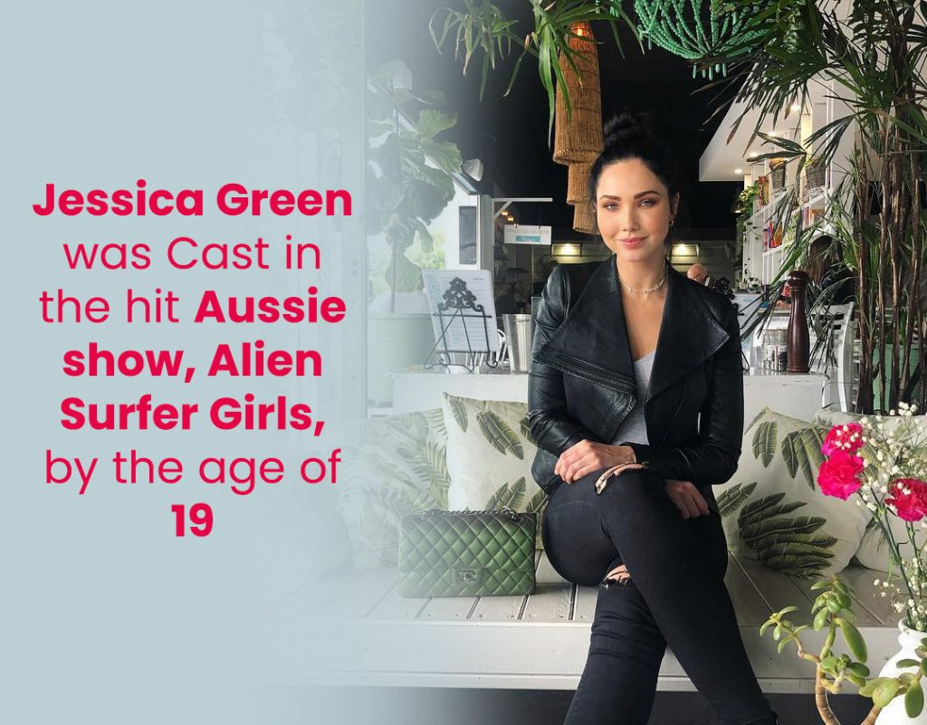 Jessica Green was cast in the hit Aussie show, Alien Surfer Girls, by the age of 19