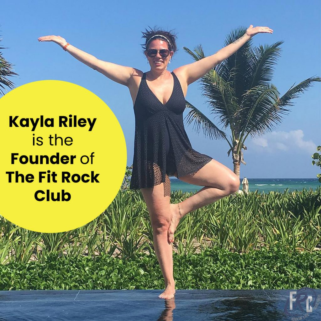 Kayla Riley is the Founder of The Fit Rock Club