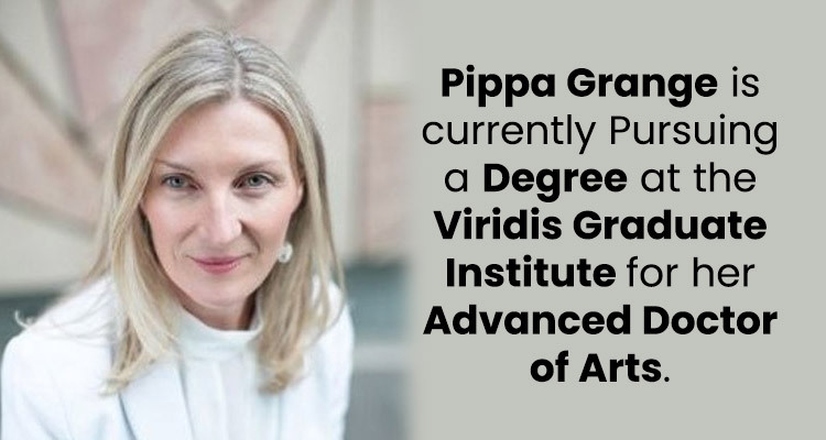 Pippa Grange is currently Pursuing a Degree at the Viridis Graduate Institute for her Advanced Doctor of Arts