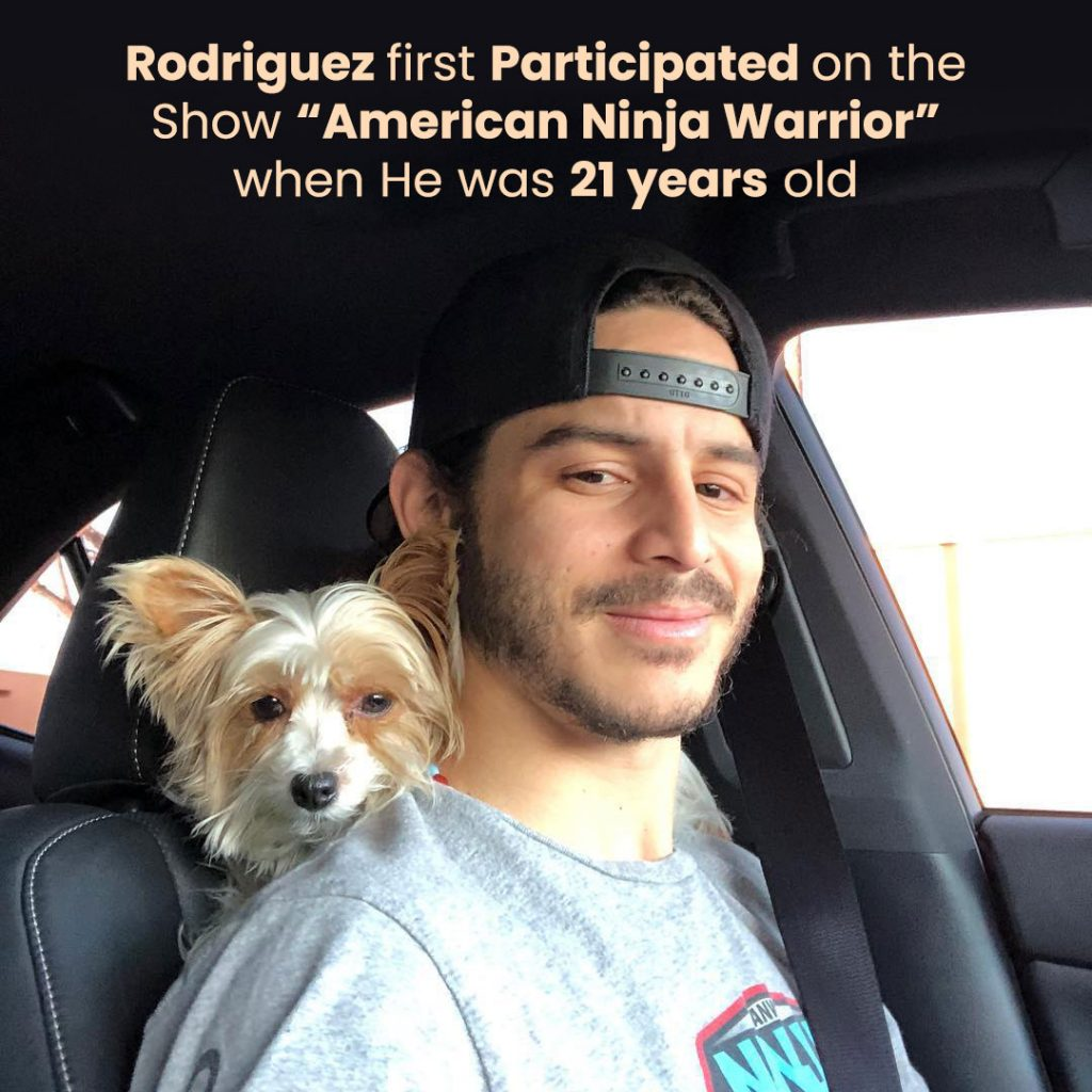 "Rodriguez first Participated on the Show ""American Ninja Warrior"" when He was 21 years old"