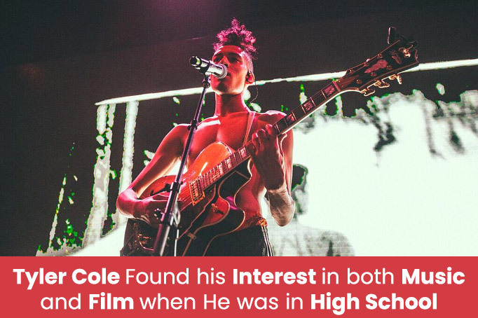 Tyler Cole Found his Interest in both Music and Film when He was in High School