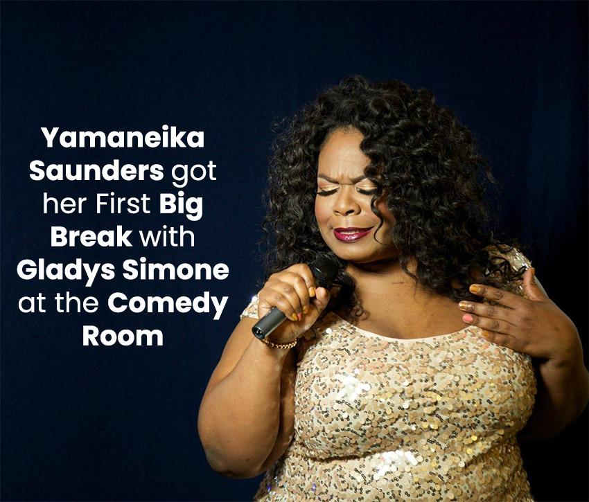 Yamaneika Saunders got her First big break