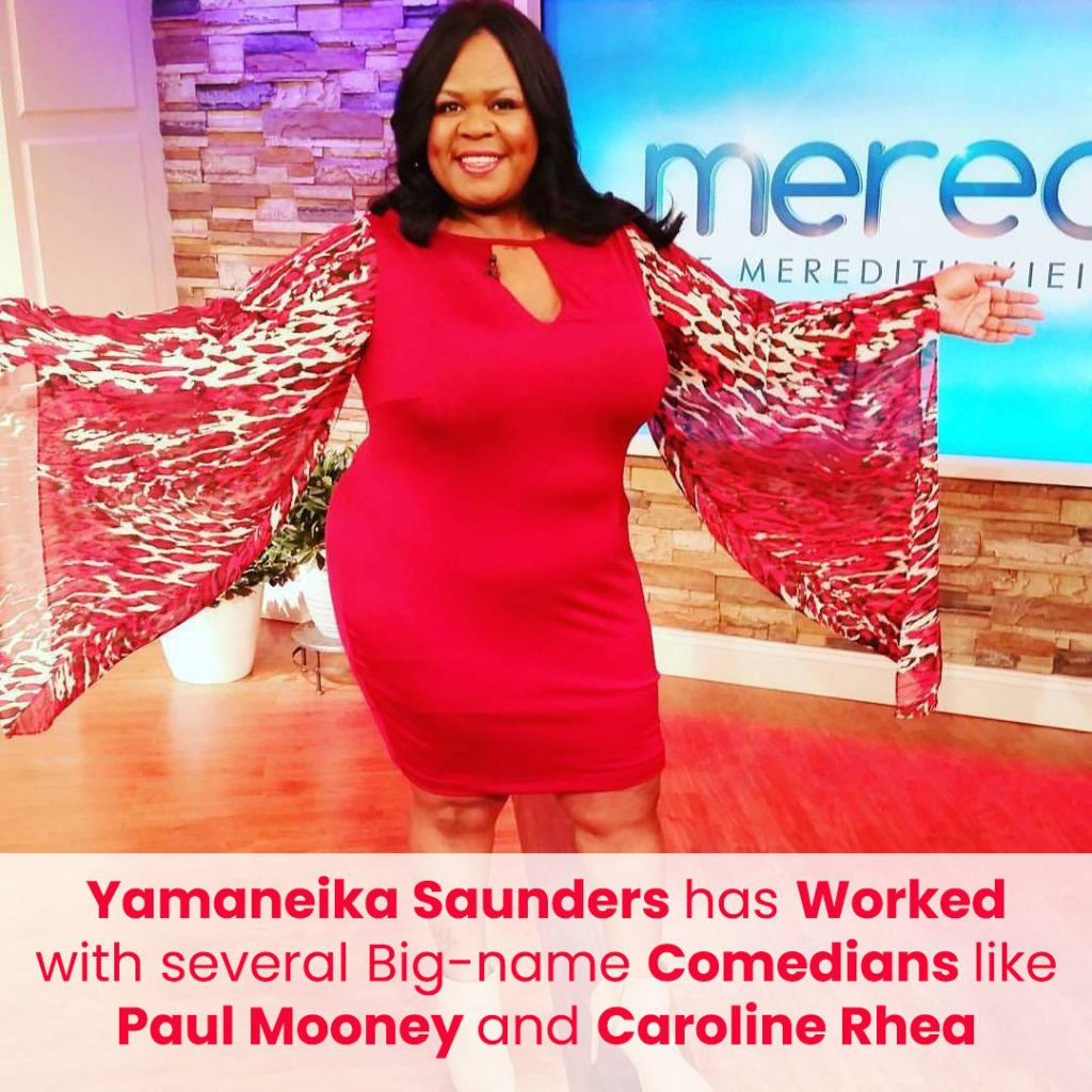 Yamaneika Saunders has Worked with several Big-name Comedians