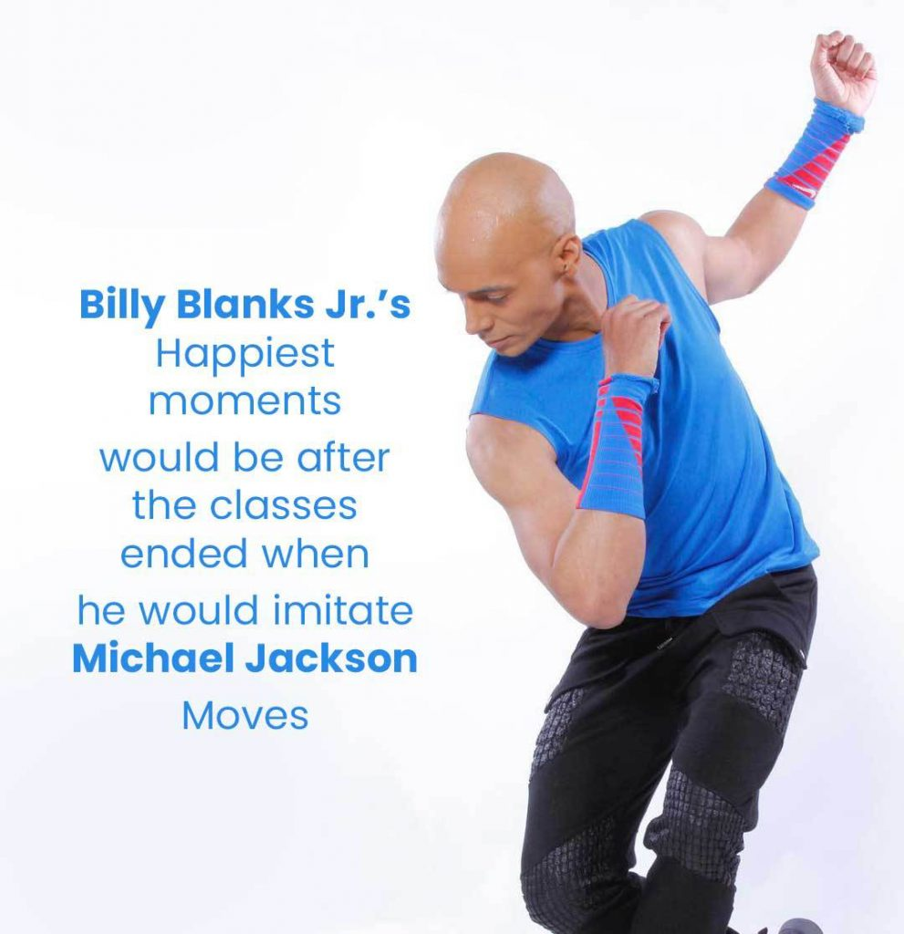 Billy Blanks Jr.'s Happiest moments would be after the classes ended when he would imitate Michael Jackson Moves