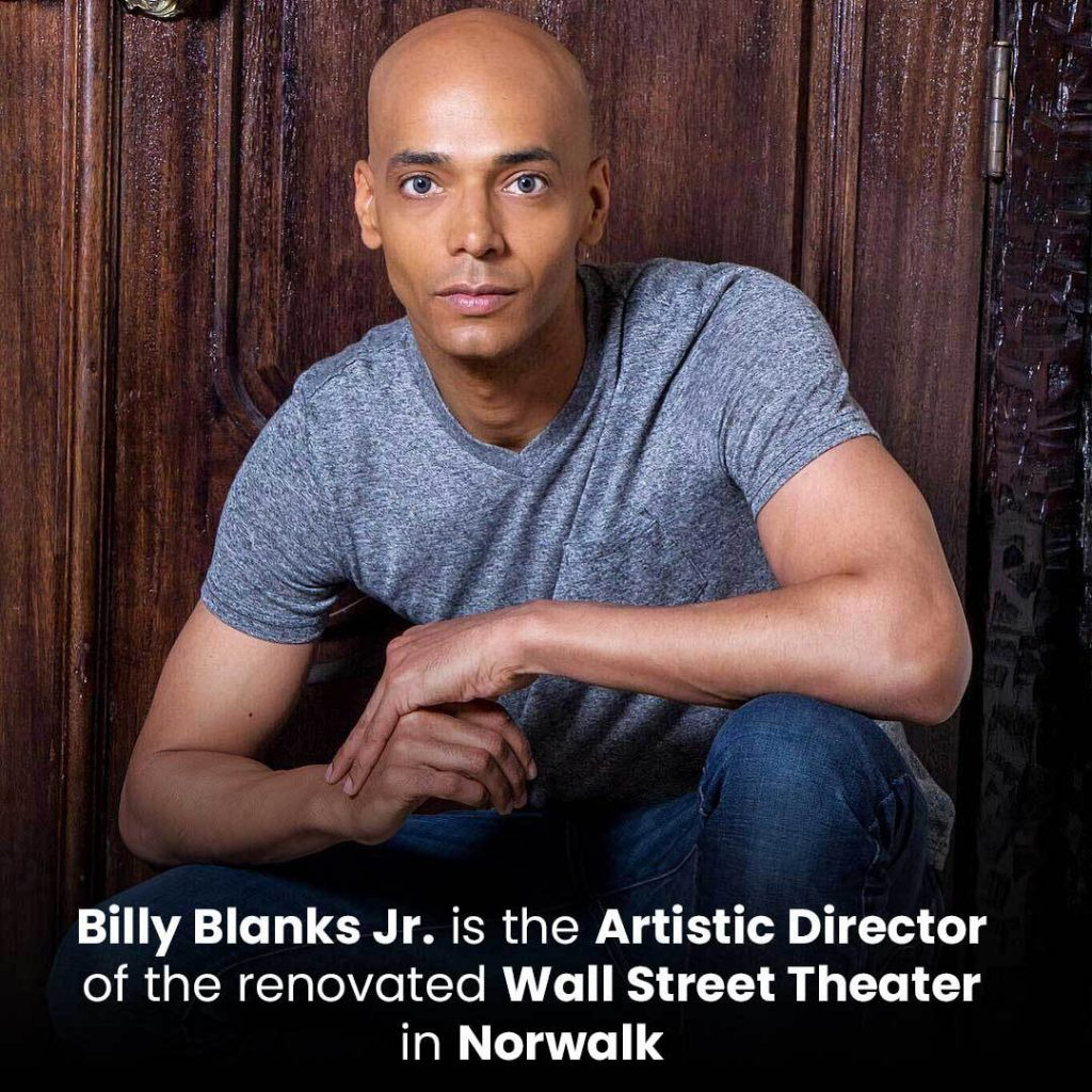 Billy Blanks Jr. is the Artistic Director of the renovated Wall Street Theater in Norwalk