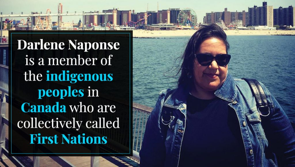 Darlene Naponse is a member of First Nations