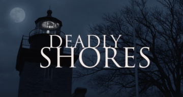 Deadly Shores, which will air on August 24, 2018