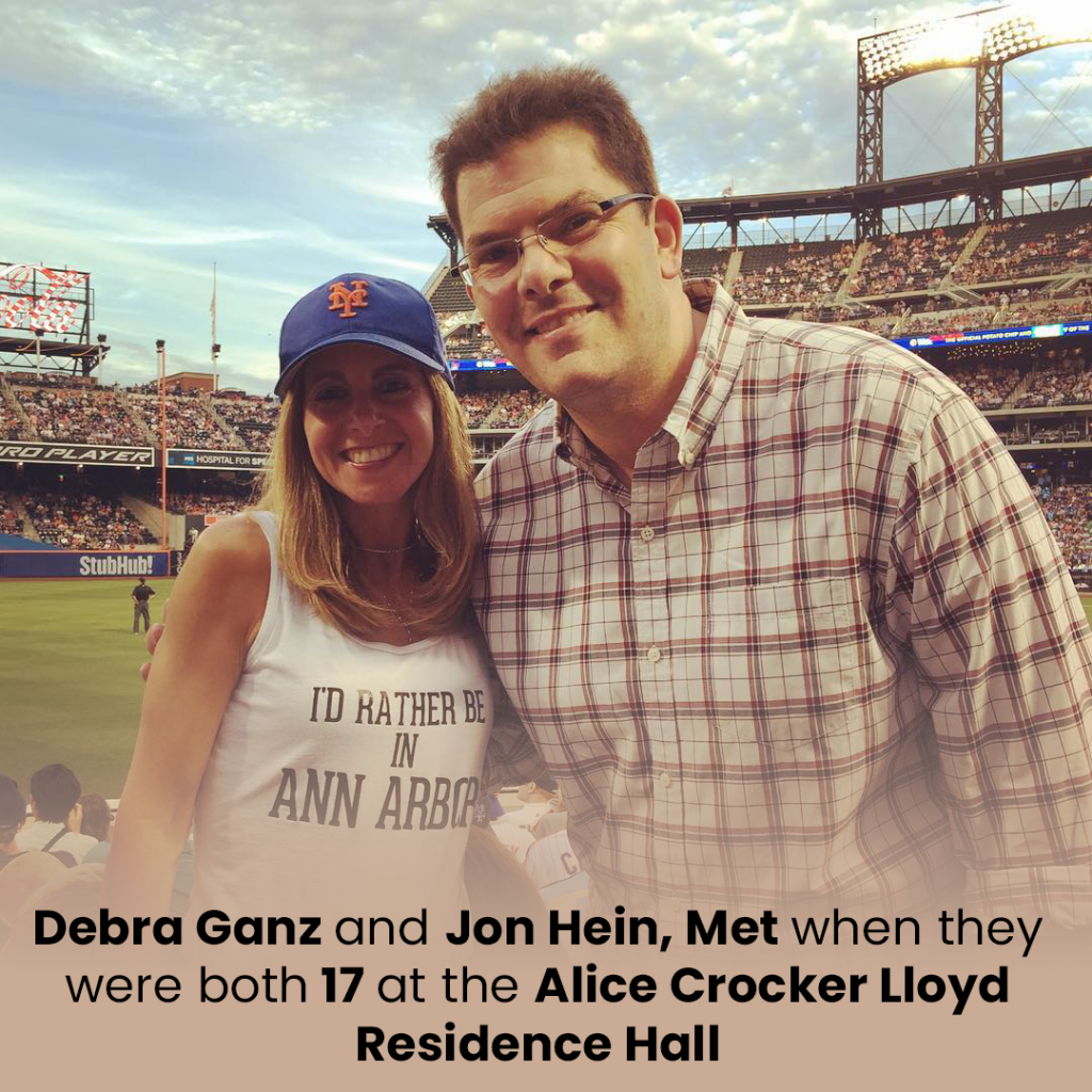 Debra Ganz and Jon Hein met when they were both 17, at the Alice Crocker Lloyd Residence Hall