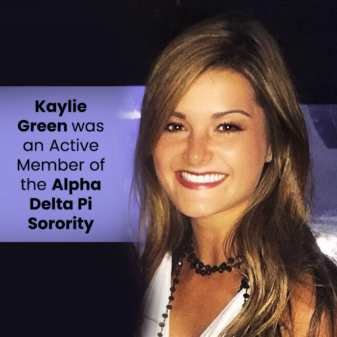 Kaylie Green was an active member of the Alpha Delta Pi Sorority