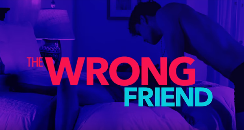 Lifetime Movies, The Wrong Friend