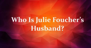 Who Is Julie Foucher's Husband