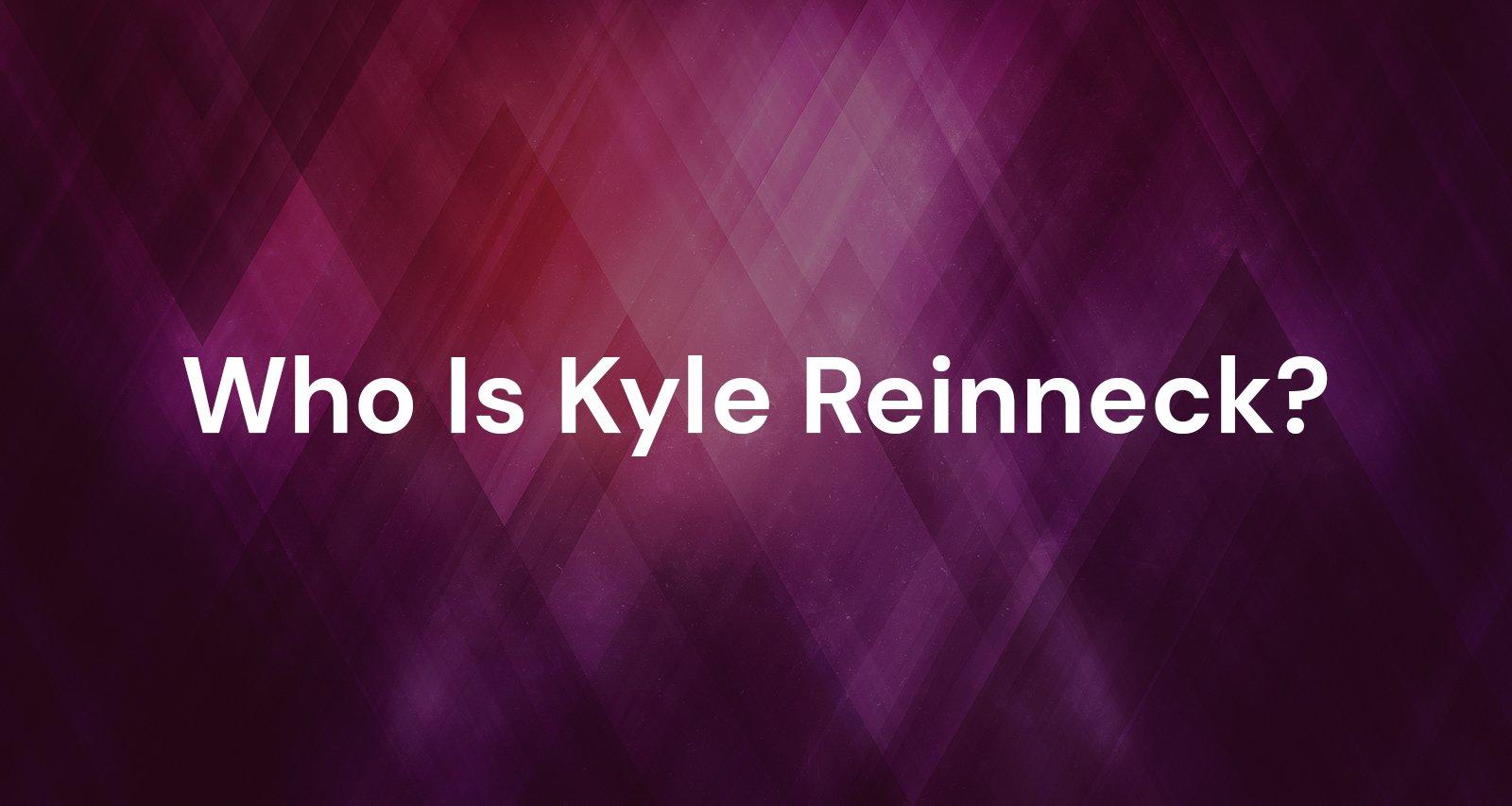 Kyle Reinneck Wiki