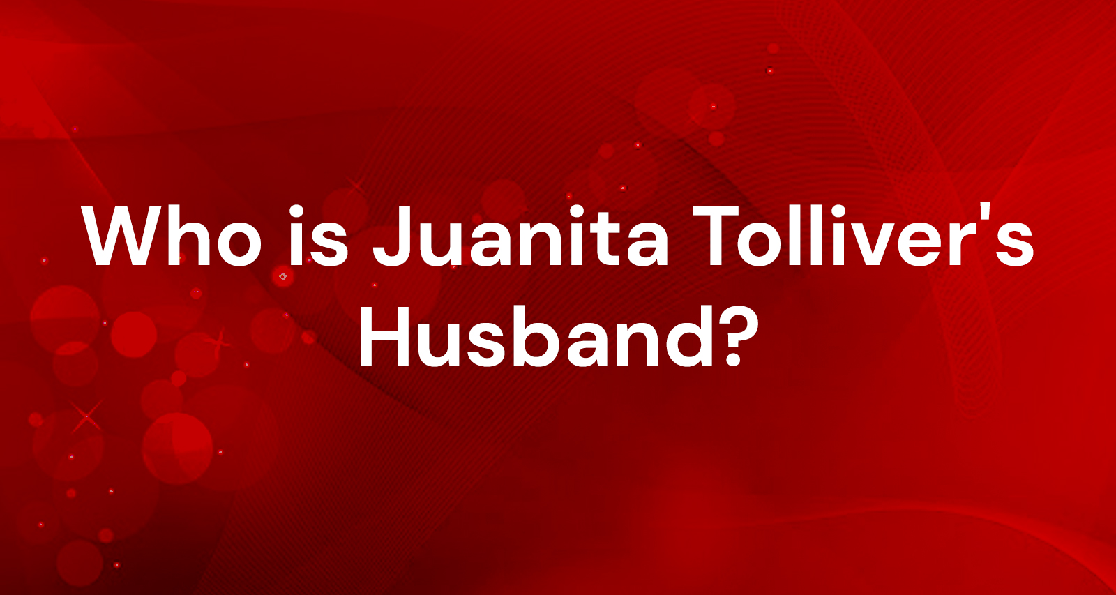 juanita tolliver husband chris leist