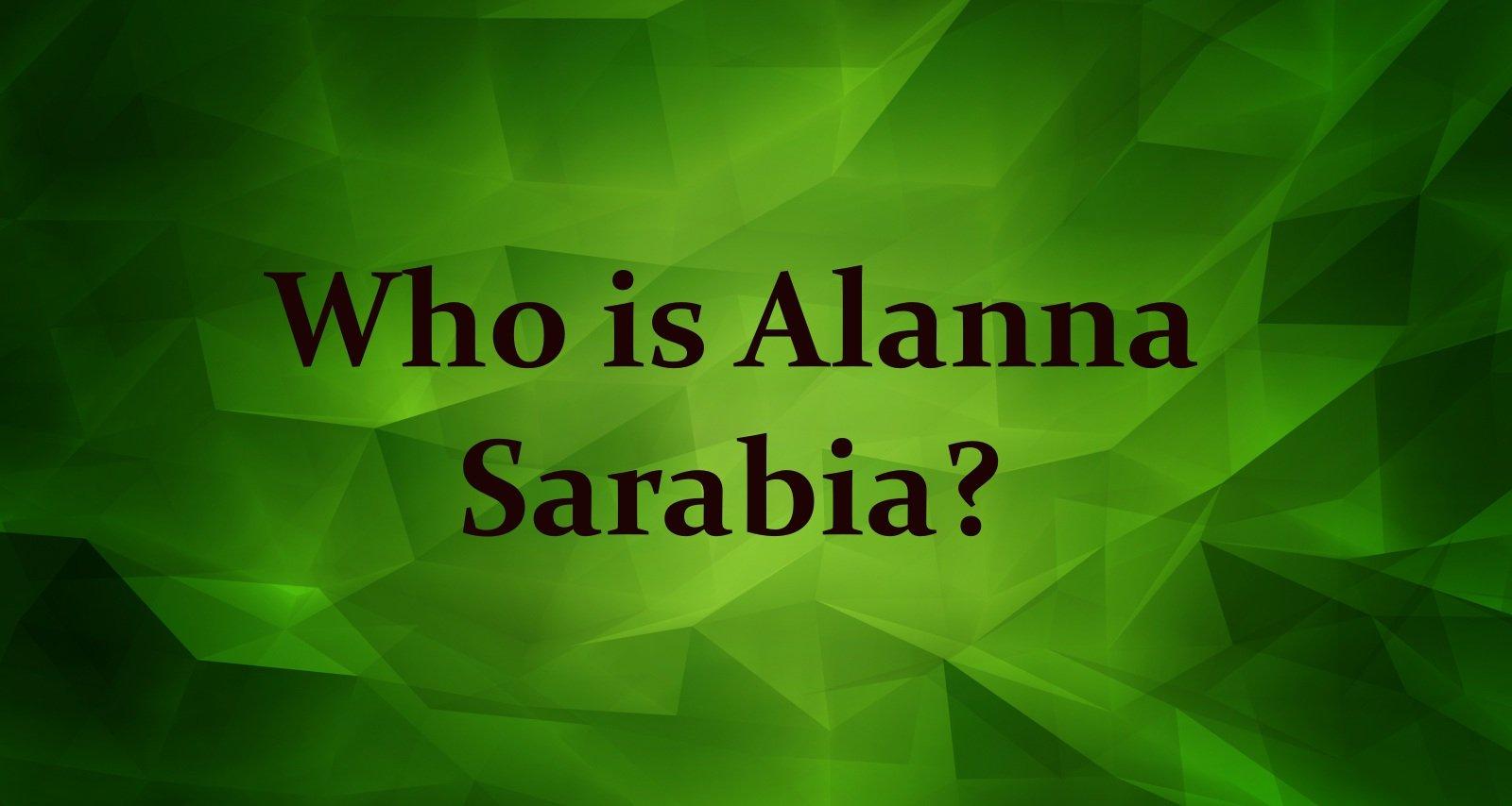Alanna Sarabia Wiki