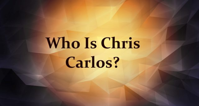 Who Is Chris Carlos