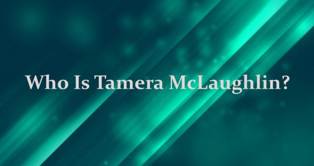 Tamera McLaughlin Wiki