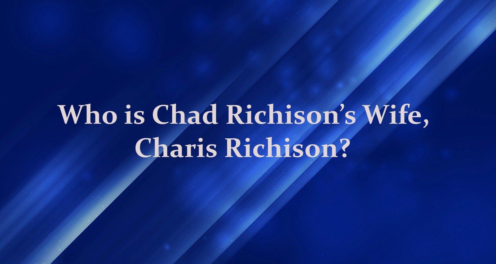 Charis Richison Wiki